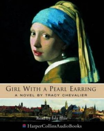 Girl With A Pearl Earring - Cassette by Tracy Chevalier