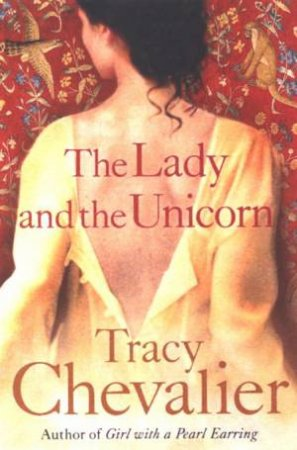 The Lady And The Unicorn by Tracey Chevalier