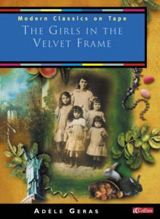 Modern Classics: The Girls In The Velvet Frame - Cassette by Adele Geras