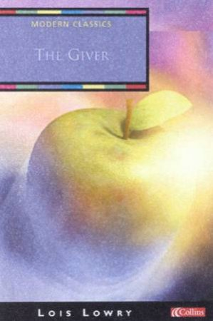 Collins Modern Classics: The Giver by Lois Lowry