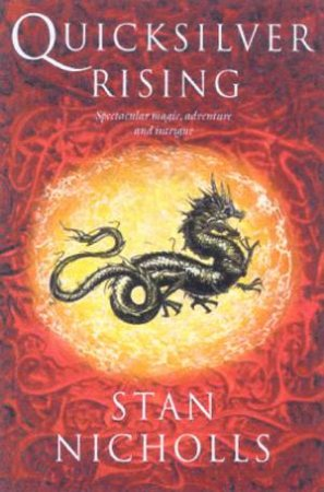 Quicksilver Rising by Stan Nicholls