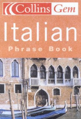 Collins Gem: Italian Phrase Book by Various