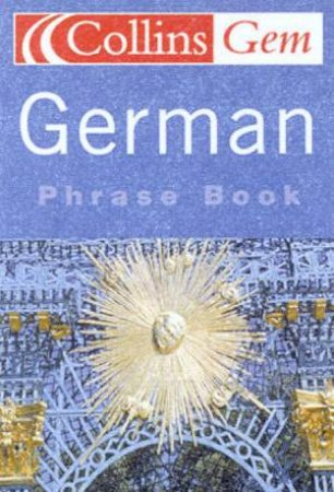 Collins Gem: German Phrase Book by Various