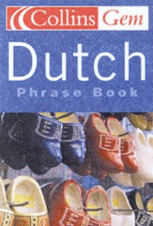 Collins Gem: Dutch Phrase Book by Various
