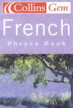 Collins Gem: French Phrase Book by Various