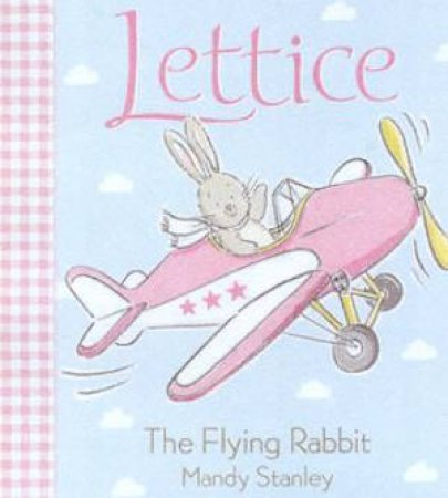 Lettice, The Flying Rabbit by Mandy Stanley