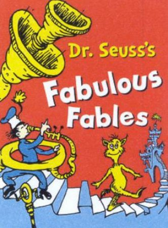 Dr Seuss's Fabulous Fables 3 In 1 by Dr Seuss