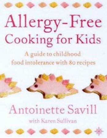Allergy-Free Cooking Food Kids by Antoinette Savill & Karen Sullivan