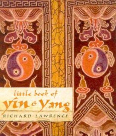 Little Book Of Yin & Yang by Richard Lawrence