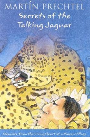 Secrets Of The Talking Jaguar by Martin Prechtel