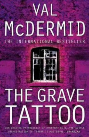 The Grave Tattoo by Val McDermid