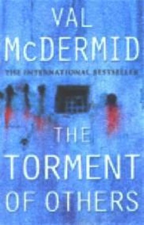 The Torment Of Others by Val McDermid