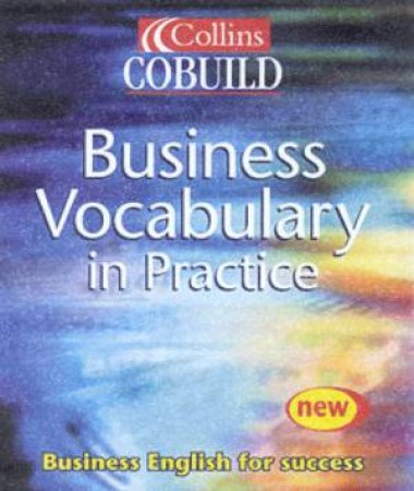 Collins Cobuild Business Vocabulary In Practice - 2 ed by Various