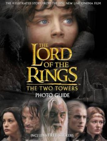 The Two Towers Photo Guide by Various
