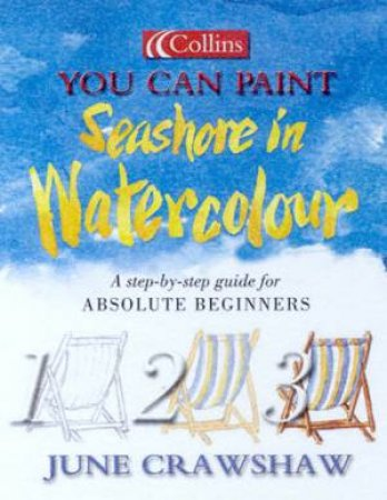 Collins You Can Paint: Seashore In Watercolour by June Crawshaw