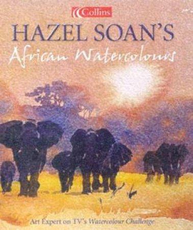 Hazel Soan's African Watercolours by Hazel Soan