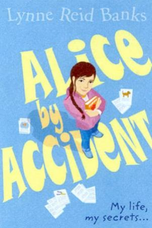 Alice By Accident by Lynne Reid Banks