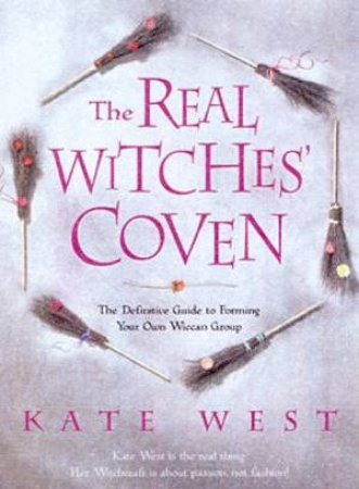 The Real Witches' Coven by Kate West