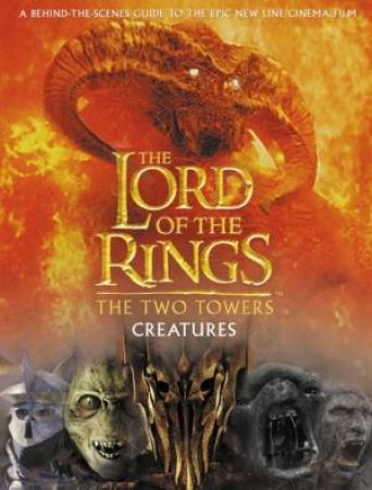 The Two Towers Creatures Guide by Various