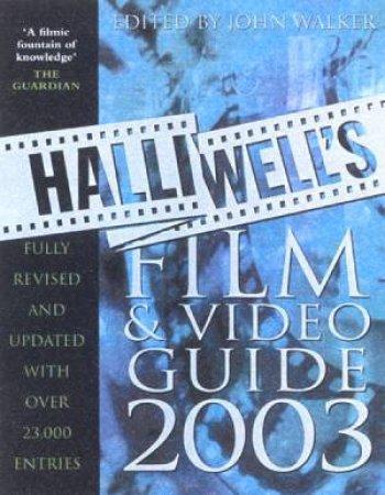 Halliwell's Film & Video Guide 2003 by John Walker