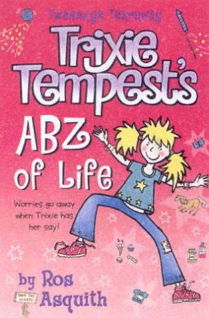 Trixie Tempest's ABZ Of Life by Ros Asquith
