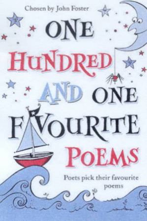 One Hundred And One Favourite Poems by John Foster