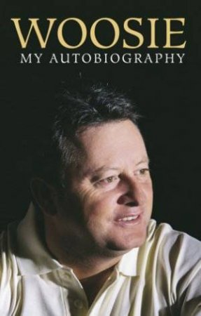 Woosie: The Autobiography by Ian Woosnam & Edward Griffiths