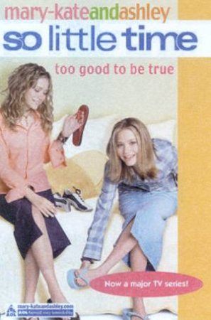 Too Good To Be True by Mary-Kate & Ashley Olsen