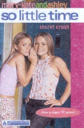 Secret Crush by Mary-Kate & Ashley Olsen