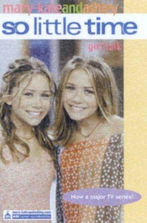 Girl Talk by Mary-Kate & Ashley Olsen