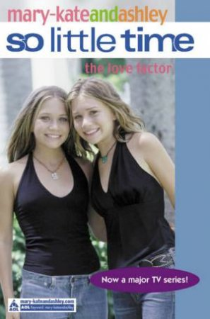 The Love Factor by Mary-Kate & Ashley Olsen