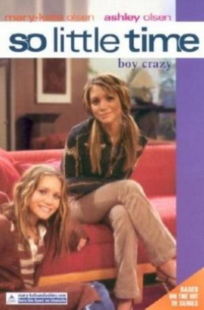 Boy Crazy by Mary-Kate & Ashley Olsen