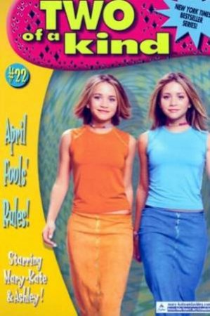 April Fools' Rules! by Mary-Kate & Ashley Olsen