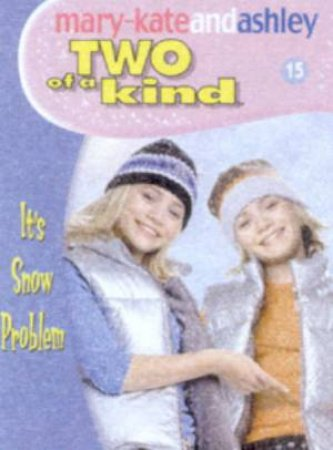 It's Snow Problem by Mary-Kate & Ashley Olsen