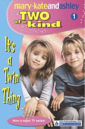 It's A Twin Thing by Mary-Kate & Ashley Olsen