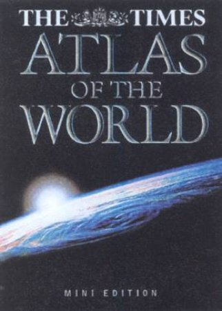 The Times Atlas Of The World - Mini Edition by Various
