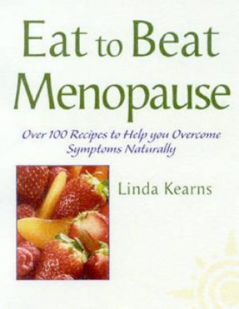 Eat To Beat Menopause by Linda Kearns