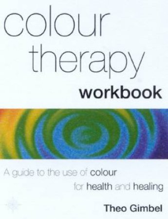 Colour Therapy Workbook by Theo Gimbel