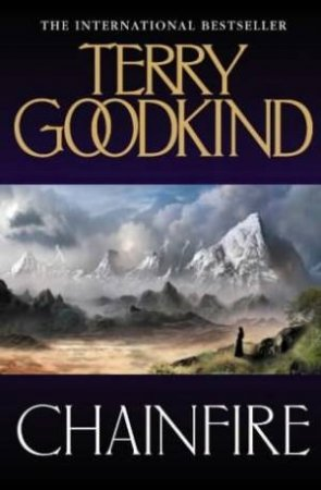Sword Of Truth: Chainfire by Terry Goodkind
