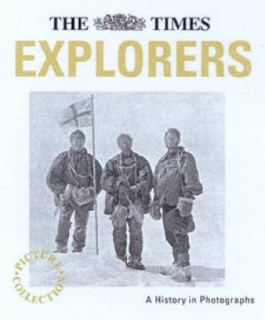 The Times Picture Collection: Explorers by Richard Sale