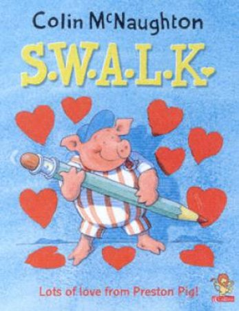 Preston Pig: SWALK by Colin McNaughton