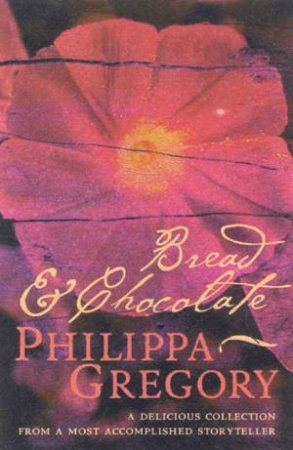 Bread & Chocolate by Philippa Gregory