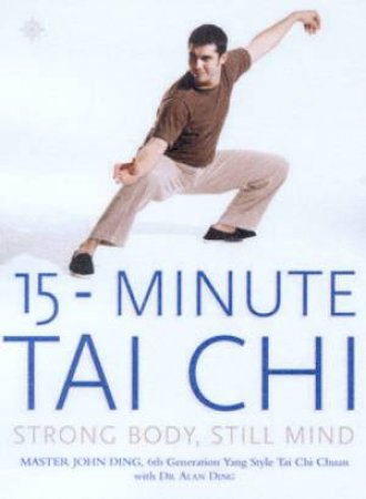 15-Minute Tai Chi by Master John Ding