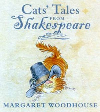 Cats' Tales From Shakespeare by Margaret Woodhouse