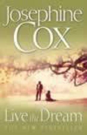 Live The Dream by Josephine Cox