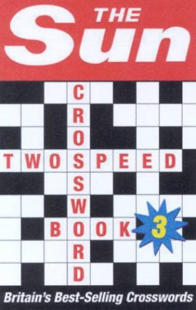 The Sun Two-Speed Crossword Book 3 by Various