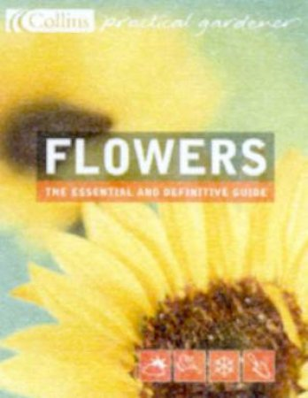 Collins Practical Gardener: Flowers by Alan Toogood