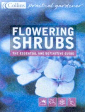 Collins Practical Gardener: Flowering Shrubs by Keith Rushforth