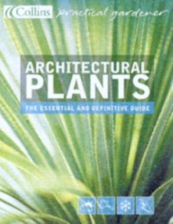 Collins Practical Gardener: Architectural Plants by Christine Shaw