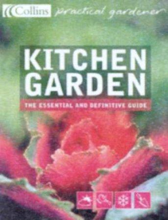 Collins Practical Gardener: Kitchen Garden by Lucy Peel